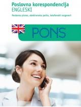Pons poslovna korespondencija - engleski (Poslovna pisma, elektronska pošta, telefonski razgovori)