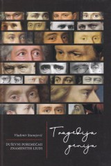 Tragedija genija - Duševni poremećaji znamenitih ljudi