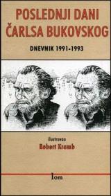 Poslednji dani Čarlsa Bukovskog: Dnevnik 1991.-1993.
