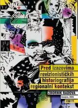 Pred izazovima revizionističkih historiografija - Regionalni kontekst