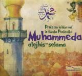Priče za lahku noć iz života polsnika Muhammeda alejhis-selama