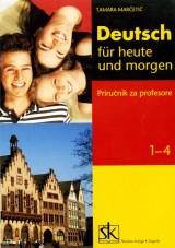 Deutsch fur heute und morgen, priručnik za profesore 1-4