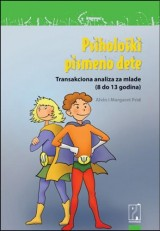 Psihološki pismeno dete - transakciona analiza za mlade : (od 8 do 13 godina)