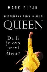 Queen, da li je ovo pravi život? - Neispričana priča o grupi Queen