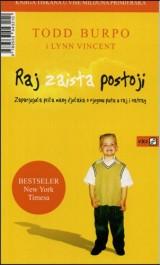 Raj zaista postoji - Zapanjujuća priča malog dječaka o njegovom putu u raj i natrag
