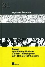 Razvoj specijalnog školstva u Bosni i Hercegovini od 1958. do 1990. godine.