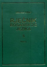 Rječnik bosanskog jezika tom 5 - od KOS do Lj