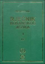 Rječnik bosanskog jezika tom 1 - od A do Ć
