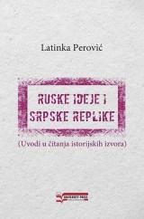 Ruske ideje i srpske replike - Uvod u čitanja istorijskih izvora
