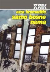 Samo Bosne nema - Mladi i stvaranje države u posleratnoj Bosni i Hercegovini