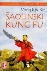 Šaolinski kung fu - tajne kung fu radi samoodbrane, zdravlja i prosvećenja
