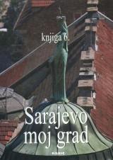 Sarajevo moj grad, knjiga 6.