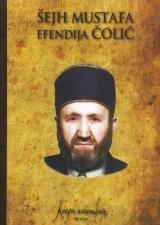 Šejh Mustafa Efendija Čolić (1921. - 2004.) život i djelo