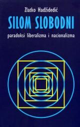 Silom slobodni - paradoksi liberalizma i nacionalizma