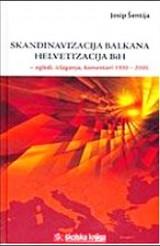 Skandinavizacija Balkana - Helvetizacija BiH