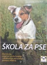 Škola za pse - Motivacija, uspešno podučavanje i oblikovanje ponašanja pomoću klikera