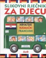 Slikovni rječnik za djecu - hrvatski, njemački, francuski