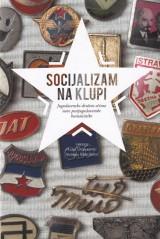 Socijalizam na klupi - Jugoslavensko društvo očima nove postjugoslavenske humanistike
