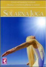Solarna joga - živeći od sunčeve svetlosti (Nauka i umetnost piljenja u Sunce)