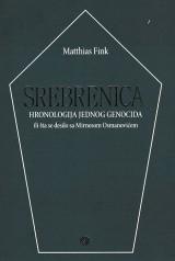 Srebrenica - Hronologija jednog genocida ili šta se desilo sa Mirnesom Osmanovićem