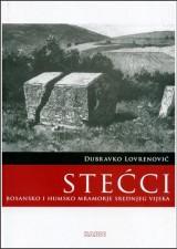Stećci - bosansko i humsko mramorje srednjeg vijeka - II izdanje