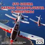 Sto godina ratnog zrakoplovstva u Hrvatskoj