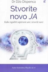 Stvorite novo JA - Kako izgubiti sopstveni um i stvoriti novi