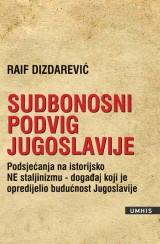 Sudbonosni podvig Jugoslavije - Podsjećanje na historijsko NE staljinizmu, događaj koji je opredijelio budućnost Jugoslavije