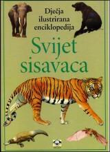 Svijet sisavaca - dječja ilustrirana enciklopedija