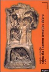 Tajna zla i kamen temeljac dobra