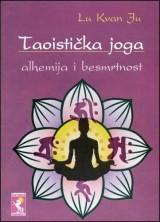Taoistička joga - alhemija i besmrtnost