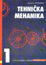 Tehnička mehanika za 1. razred srenje mašinske stručne škole
