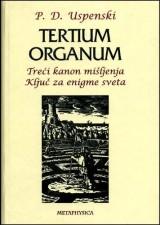 Tertium organum - treći kanon mišljenja - ključ za enigme sveta