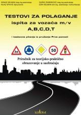 Testovi za polaganje ispita vozača motornih vozila A, B, C, D, T i testovna pitanja iz pružanja Prve pomoći