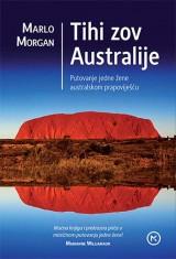 Tihi zov Australije - Putovanje jedne žene australskom prapoviješću