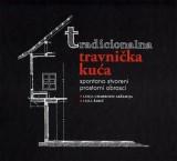 Tradicionalna Travnička kuća - Spontano stvoreni prostorni obrasci