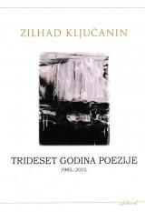 Trideset godina poezije 1985.-2015.