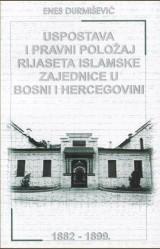 Uspostava i pravni položaj Rijaseta Islamske zajednice u Bosni i Hercegovini 1882. - 1899.