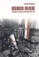 Usred oluje. Politička tranzicija u Hrvatskoj 1989./90.