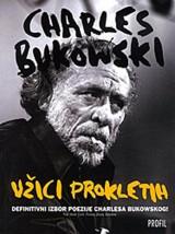 Užici prokletih : Definitivni izbor poezije Charlesa Bukowskog!