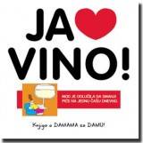 Luda kuća - Ja volim vino!