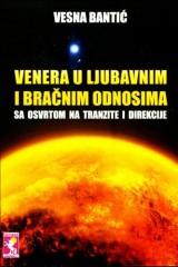 Venera u ljubavnim i bračnim odnosima sa osvrtom na tranzite i direkcije - astrološko slaganje sunčevih znakova