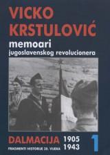 Vicko Krstulović - Memoari jugoslavenskog revolucionera 1