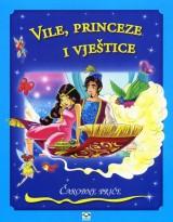 Čarobne priče - Vile, princeze i vještice