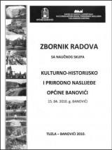 Kulturno - historijsko i prirodno naslijeđe općine Banovići - Zbornik radova sa naučnog skupa