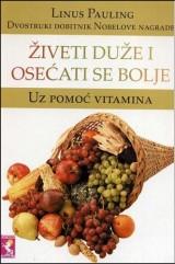 Živeti duže i osećati se bolje uz pomoć vitamina