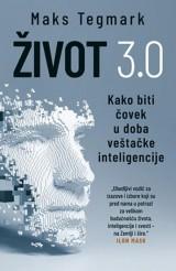 Život 3.0 - Kako biti čovek u doba veštačke inteligencije