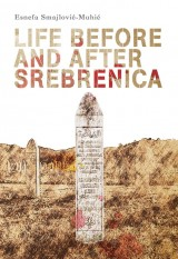 Life before and after Srebrenica