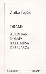 Drame - Kulin Ban, Kolaps, kako Musa dere Jarca