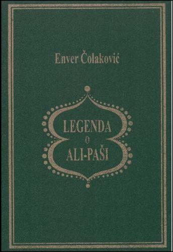 Legenda o Ali-paši - Enver Čolaković | Knjiga.ba knjižara